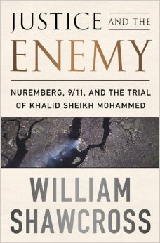 William Shawcross - Justice and The Enemy